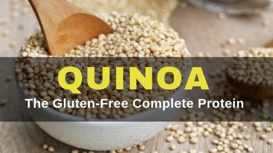 Quinoa – The Gluten Free Complete Protein